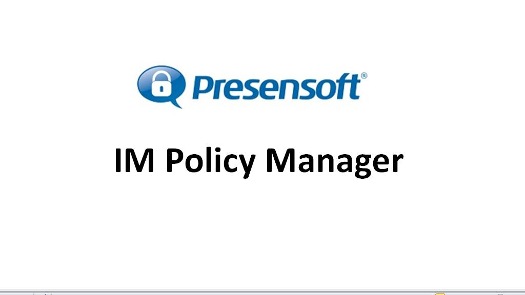 [Screencast: IM Policy Manager | Presensoft Inc.]