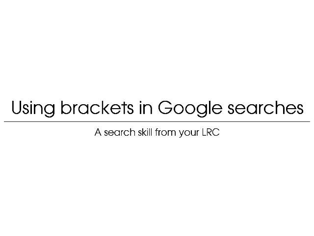 [Screencast: Using Brackets in Google searches]