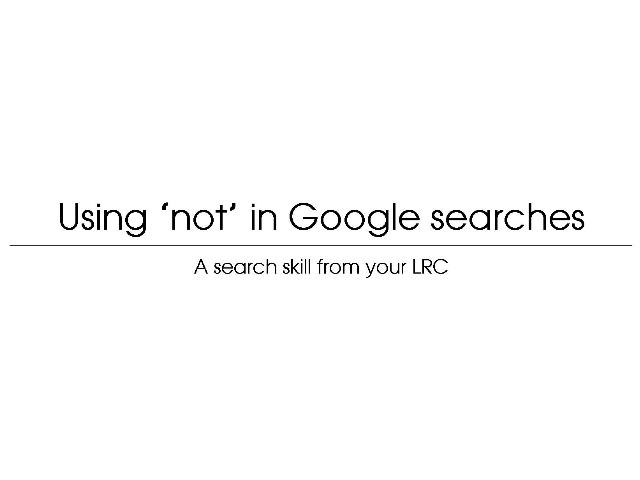 [Screencast: Using the 'not' operator in Google searches]