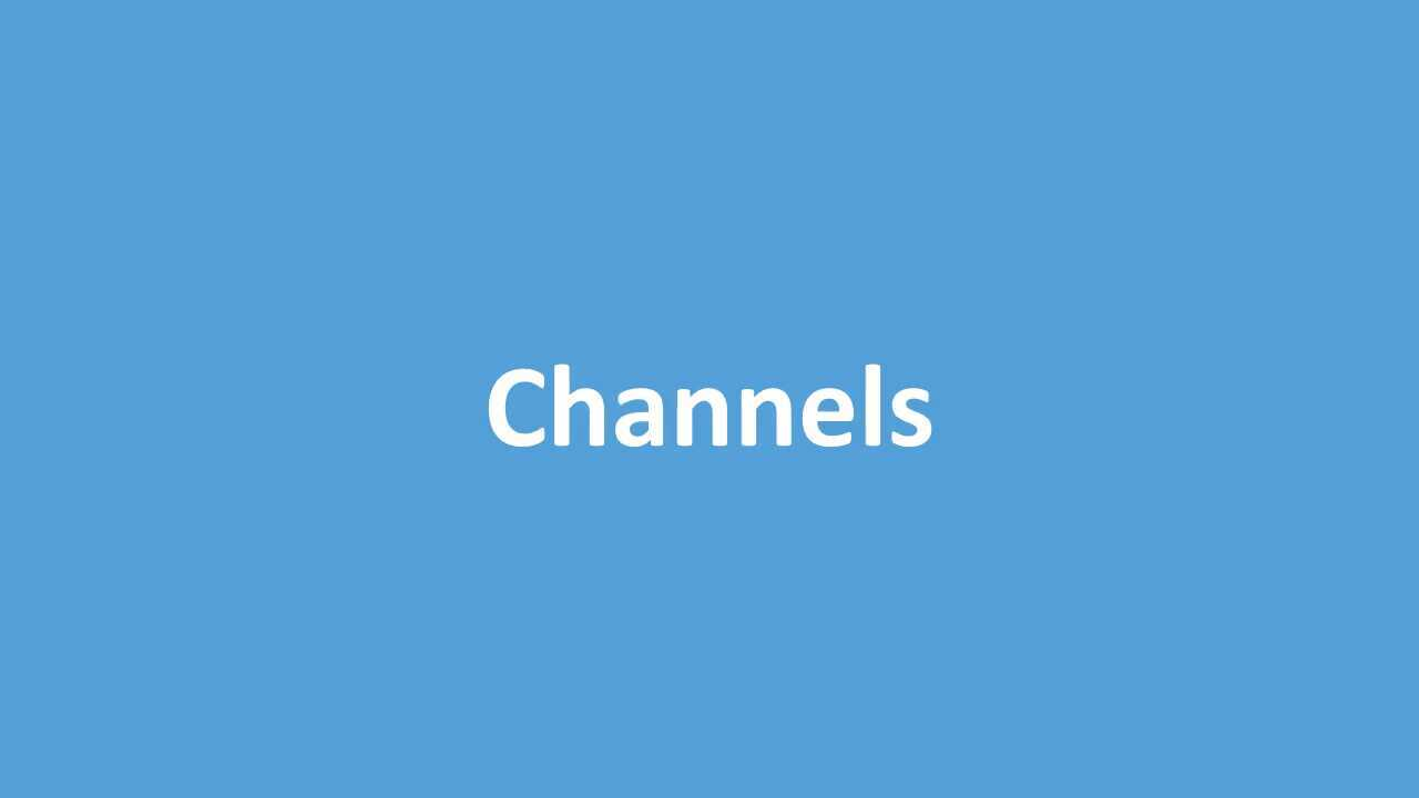 Intro to Channels