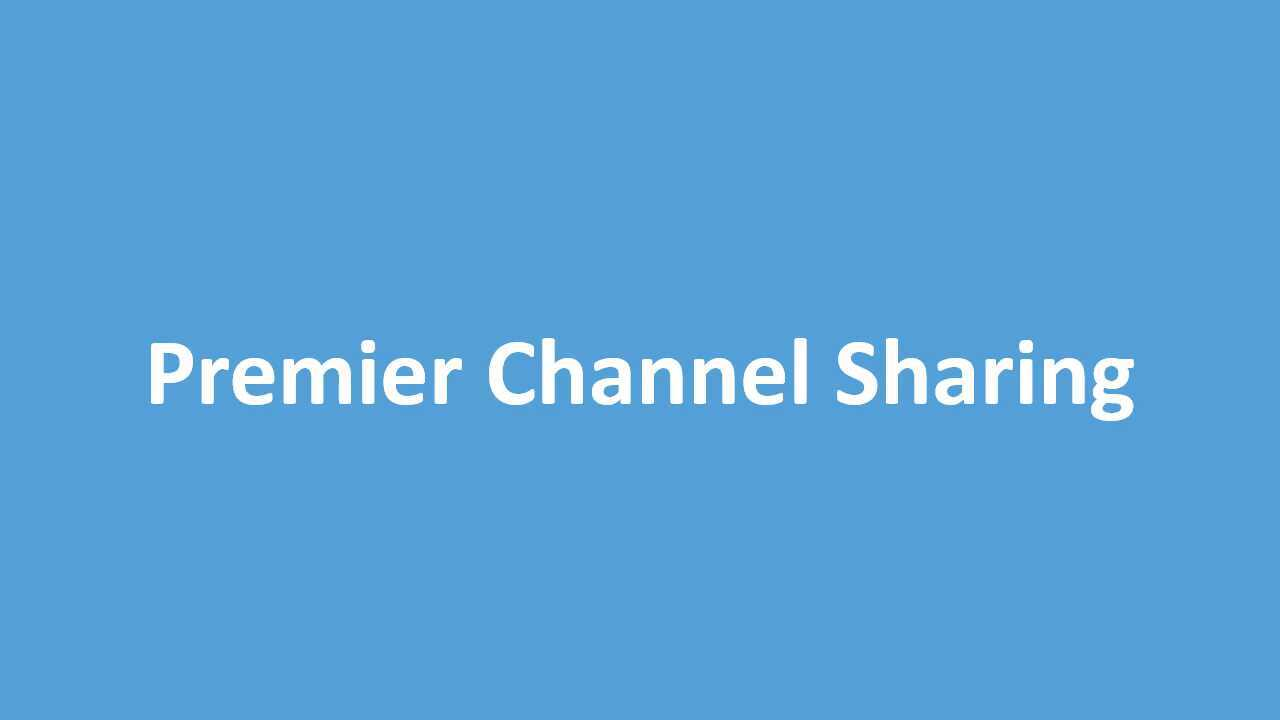 Setting up Channel Sharing (Team Premier)