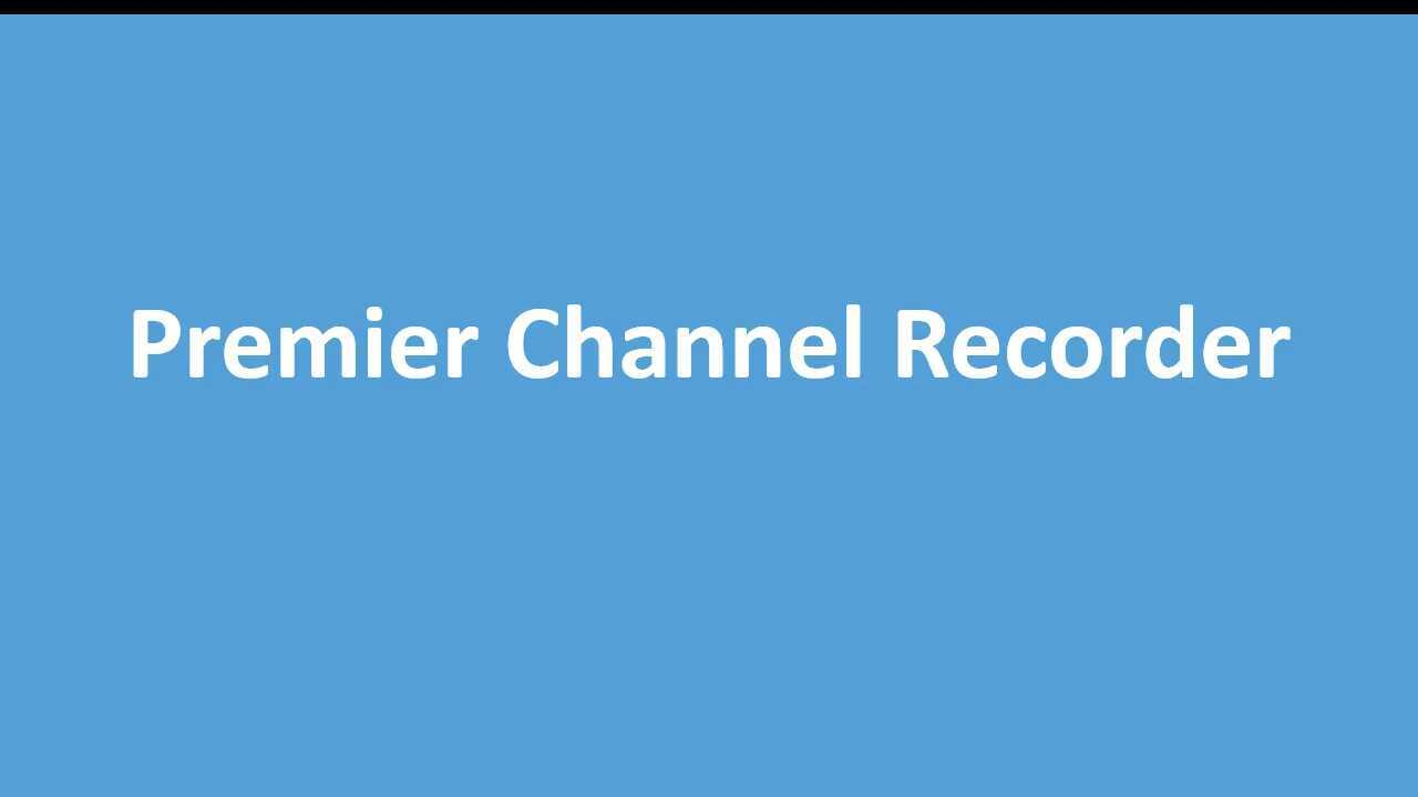 Setting up Channel Recorder (Team Premier)