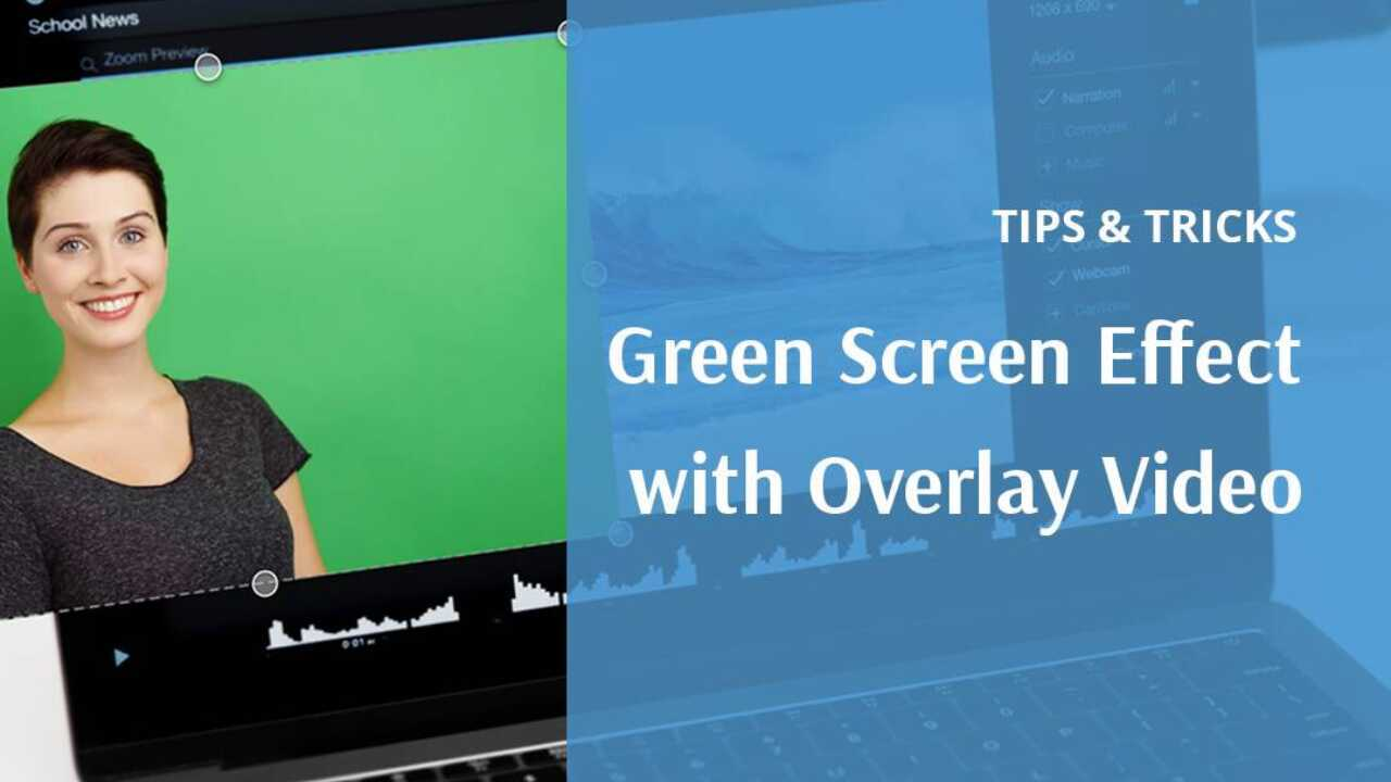 Tips and Tricks – Create Overlay Video Backgrounds with Green Screen – B