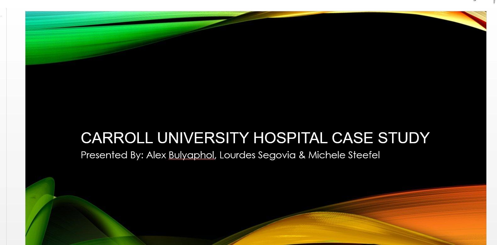 Carroll University Hospital Case Study-Mgmnt  Accting